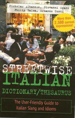 Streetwise Italian Dictionary/Thesaurus by Nicholas Albanese