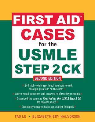 First Aid Cases for the USMLE Step 2 CK, Second Edition by Tao Le