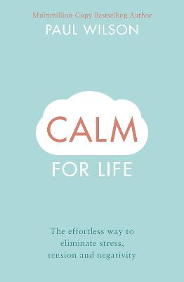 Calm For Life by Paul Wilson