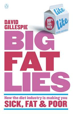Big Fat Lies: How The Diet Industry Is Making You Sick, Fat& Poor book