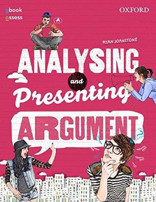 Analysing and Presenting Argument Student book + obook assess book