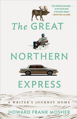 Great Northern Express by Howard Frank Mosher