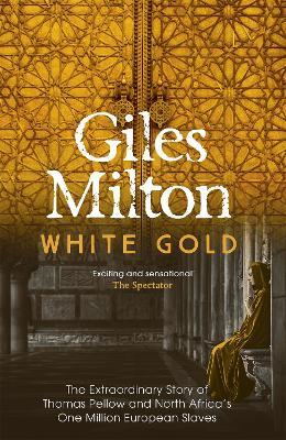 White Gold by Giles Milton