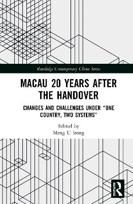 Macau 20 Years after the Handover: Changes and Challenges under