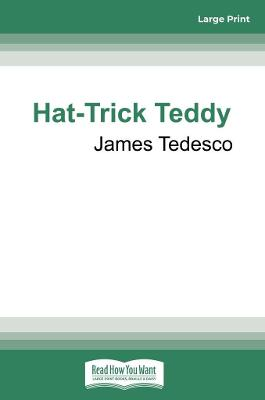 Hat-Trick Teddy by James Tedesco
