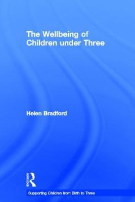 Wellbeing of Children under Three by Helen Bradford
