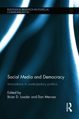 Social Media and Democracy by Brian D. Loader