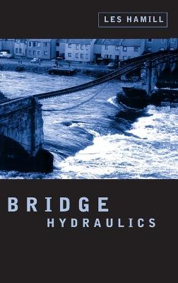 Bridge Hydraulics by Les Hamill