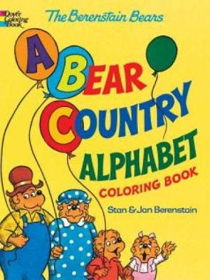 The Berenstain Bears -- A Bear Country Alphabet Coloring Book by Jan Berenstain