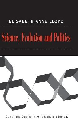 Science, Politics, and Evolution by Elisabeth A. Lloyd