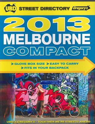 UBD Gregorys Melbourne Compact Street Directory 11th 2013 by UBD Gregorys