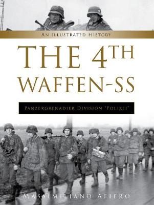 """4th Waffen-SS Panzergrenadier Division """"Polizei"""": An Illustrated History by Massimiliano Afiero"""