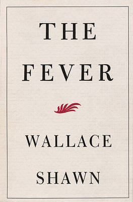 The Fever by Wallace Shawn
