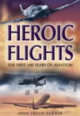 Heroic Flights by John Frayn Turner
