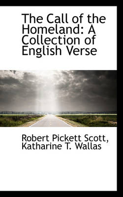 The Call of the Homeland: A Collection of English Verse by Scott Pickett