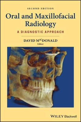 Oral and Maxillofacial Radiology: A Diagnostic Approach by David MacDonald
