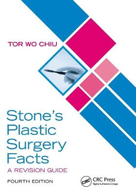 Stone's Plastic Surgery Facts, 4th Edition by Tor Wo Chiu