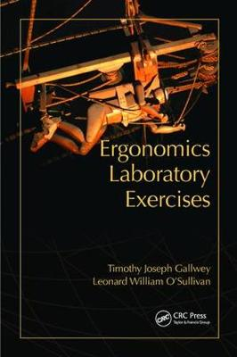 Ergonomics Laboratory Exercises by Timothy Joseph Gallwey