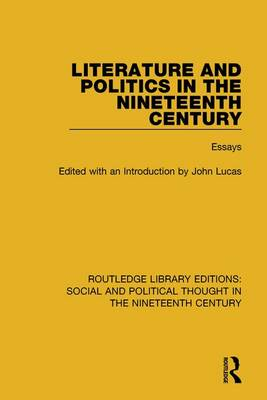 Literature and Politics in the Nineteenth Century by John Lucas