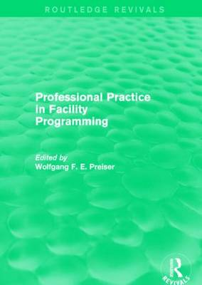 Professional Practice in Facility Programming by Wolfgang Preiser