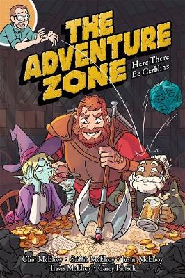 Adventure Zone: Here There Be Gerblins by Clint McElroy