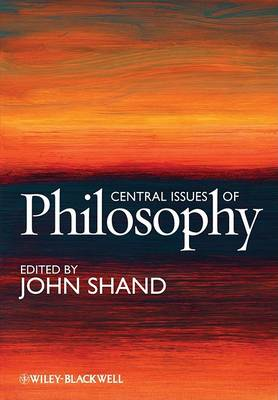 Central Issues of Philosophy by John Shand