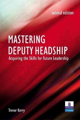 Mastering Deputy Headship by Trevor Kerry, Dr.