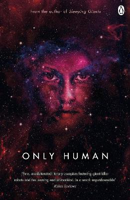 Only Human: Themis Files Book 3 by Sylvain Neuvel