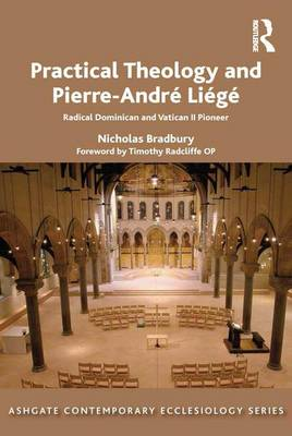 Practical Theology and Pierre-Andre Liege by Nicholas Bradbury