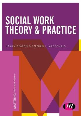 Social Work Theory and Practice by Lesley Deacon