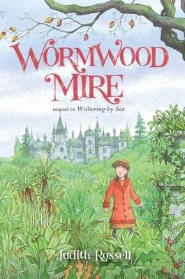 Wormwood Mire by Judith Rossell