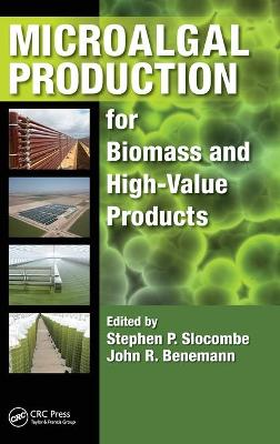 Microalgal Production for Biomass and High-Value Products by Stephen Peter Slocombe