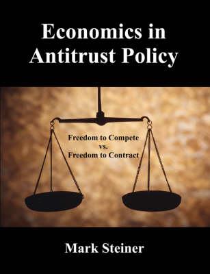 Economics in Antitrust Policy by Mark Steiner