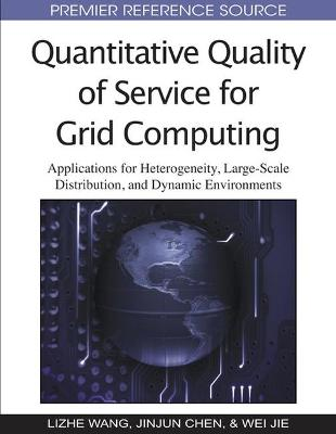 Quantitative Quality of Service for Grid Computing by Lizhe Wang