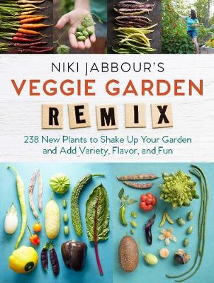 Niki Jabbour's Veggie Garden Remix by Niki Jabbour