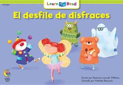 El Desfile de Disfraces = the Costume Parade by Rozanne L Williams