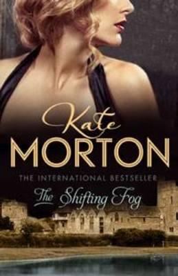 Shifting Fog by Kate Morton