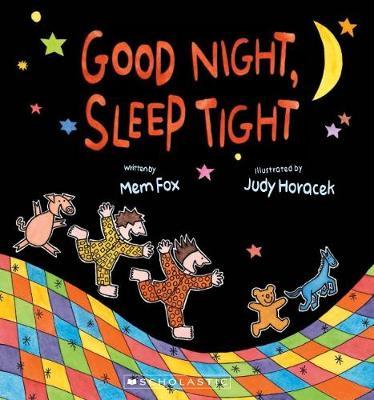 Good Night, Sleep Tight by Mem Fox