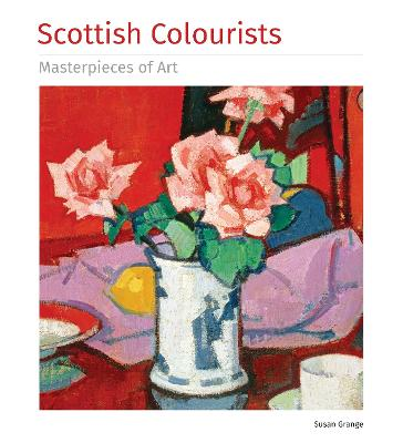 Scottish Colourists Masterpieces of Art by Susan Grange
