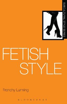 Fetish Style by Frenchy Lunning