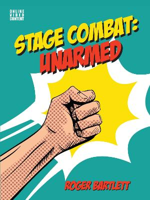 Stage Combat: Unarmed (with Online Video Content) book