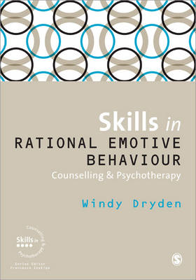 Skills in Rational Emotive Behaviour Counselling & Psychotherapy by Windy Dryden