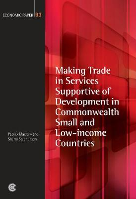 Making Trade in Services Supportive of Development in Commonwealth Small and Low-income Countries by Patrick Macrory