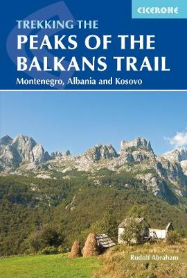 The Peaks of the Balkans Trail by Rudolf Abraham