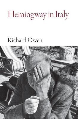 Hemingway in Italy by Richard Owen