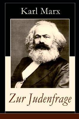 Zur Judenfrage (Vollstandige Ausgabe) by Karl Marx