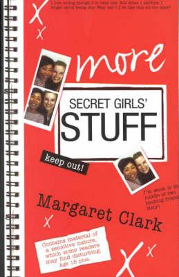 More Secret Girls' Stuff by Margaret Clark