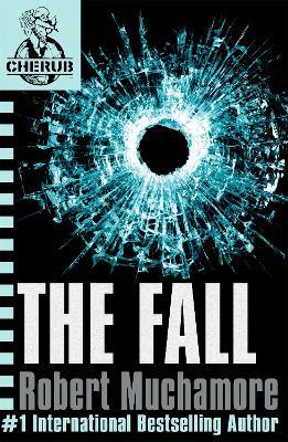 CHERUB: The Fall by Robert Muchamore