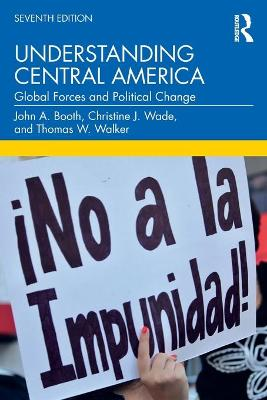 Understanding Central America: Global Forces and Political Change book