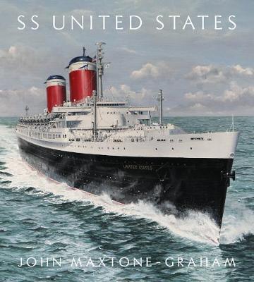 SS United States by John Maxtone-Graham
